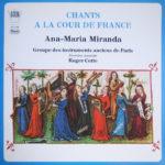 Chants à la Cour de France avec Ana Maria Miranda